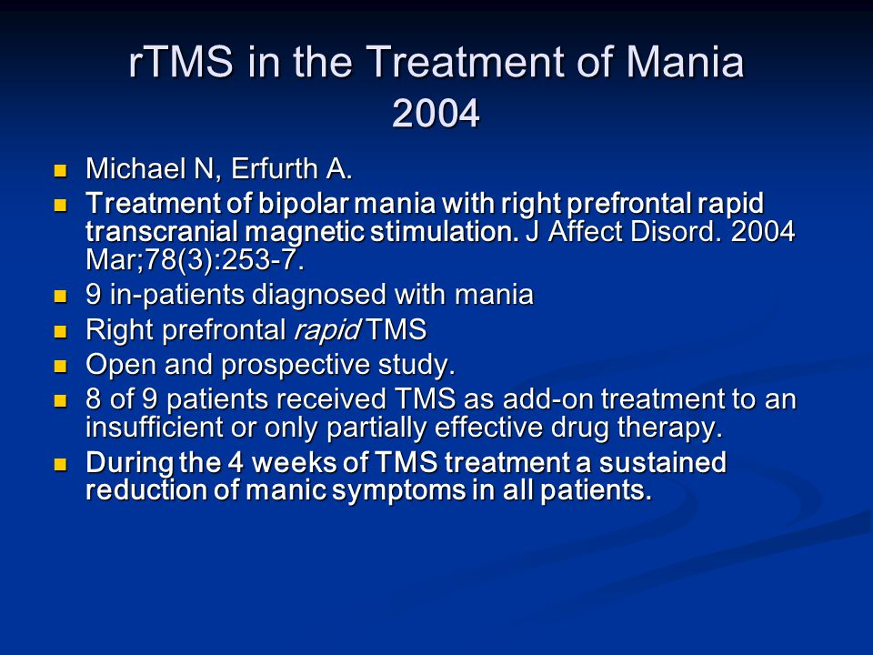 rTMS in the Treatment of Mania 2004 Michael N, Erfurth A.