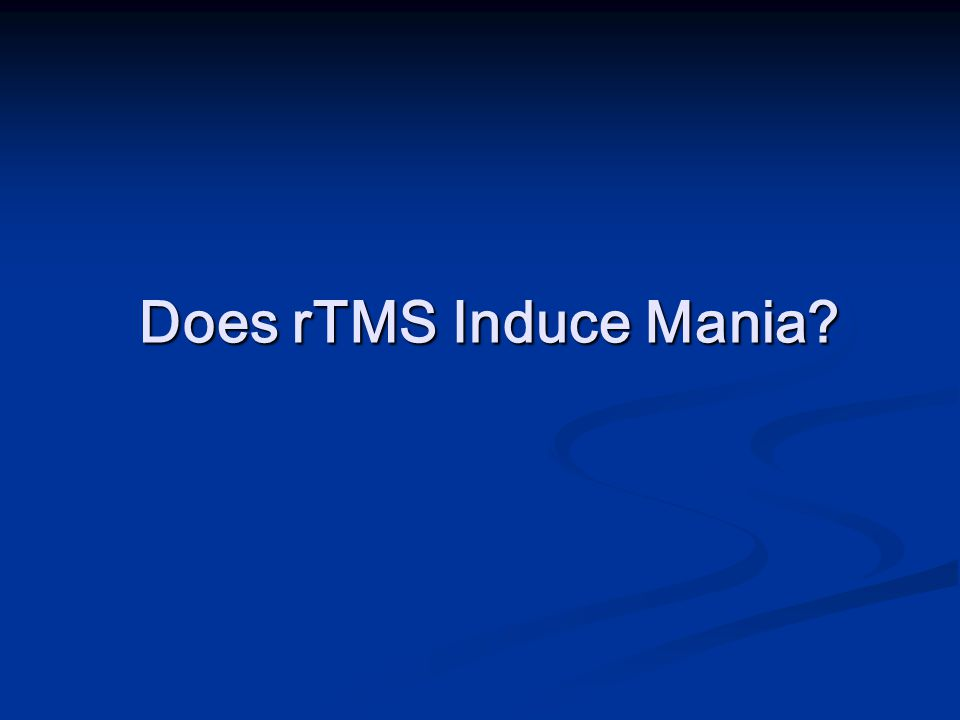 Does rTMS Induce Mania?