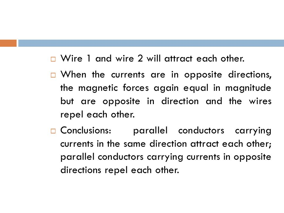  Wire 1 and wire 2 will attract each other.