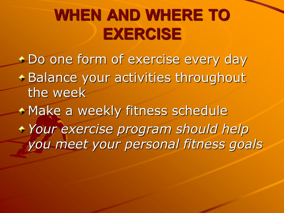 CHOOSING THE RIGHT EXERCISE Set a fitness goal.