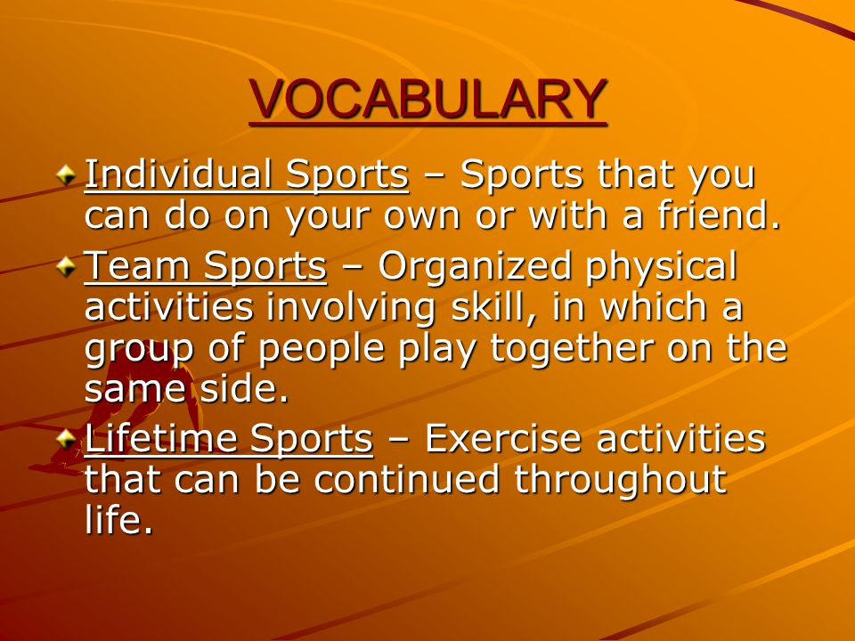 Ch. 8 Sec. 4 INDIVIDUAL AND TEAM SPORTS Advantages of individual sports.