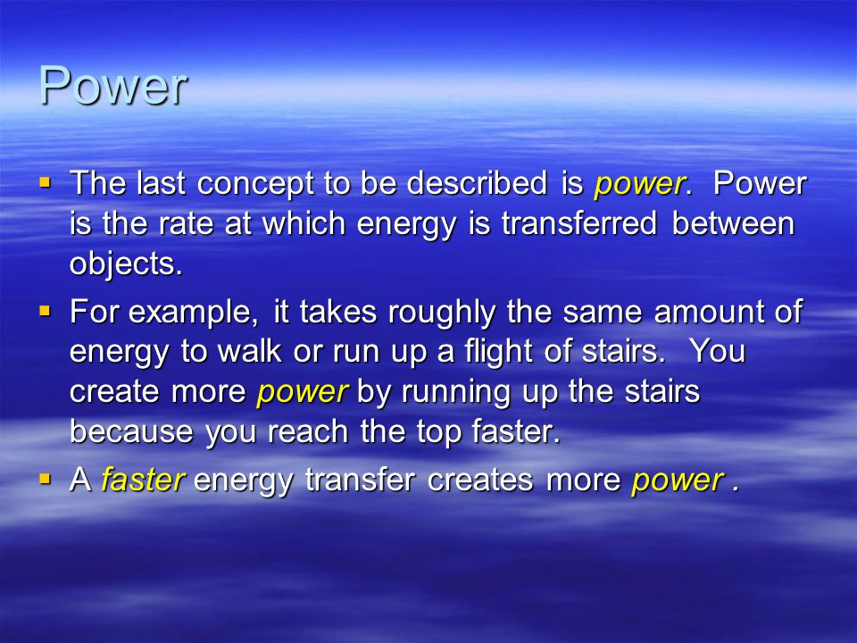 Power  The last concept to be described is power.