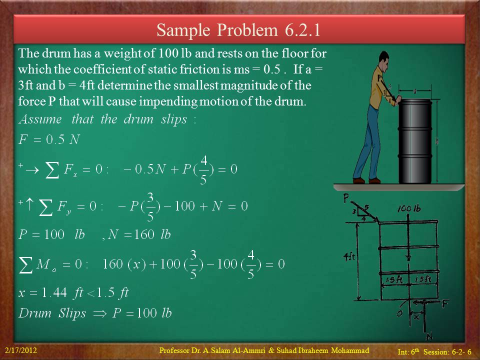 Int: 6 th Session: 6-2- 7 If each box weighs 150 lb, determine the least horizontal force P that the man must exert on the top box in order to cause motion.