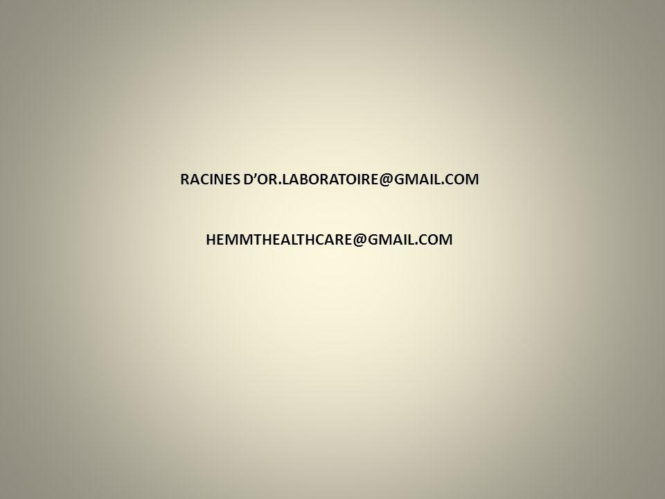 RACINES D'OR.LABORATOIRE@GMAIL.COM HEMMTHEALTHCARE@GMAIL.COM