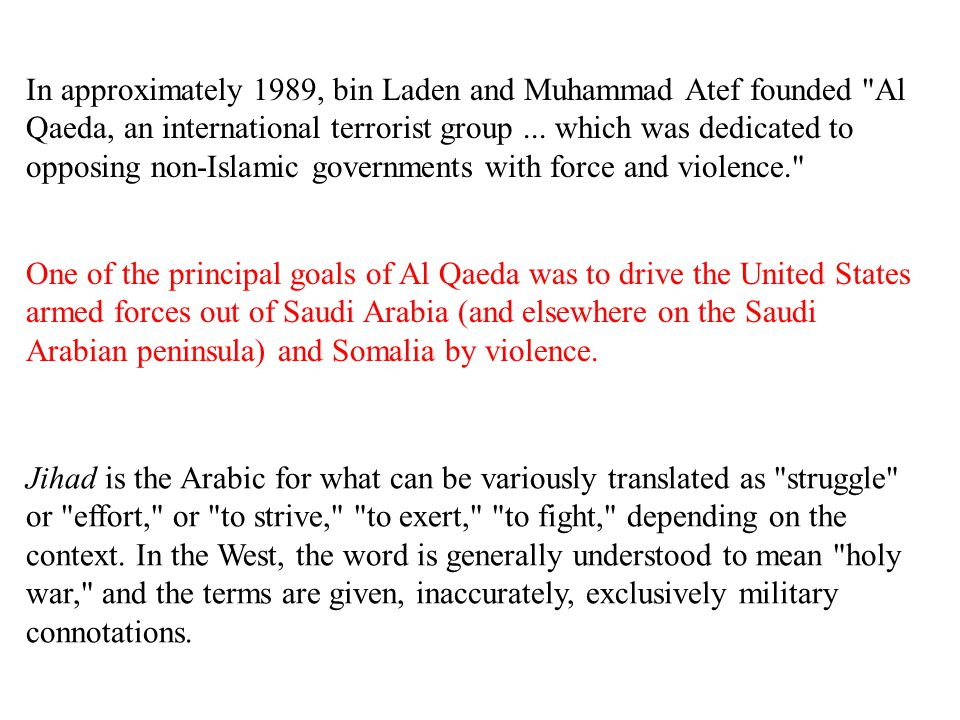 In approximately 1989, bin Laden and Muhammad Atef founded Al Qaeda, an international terrorist group...