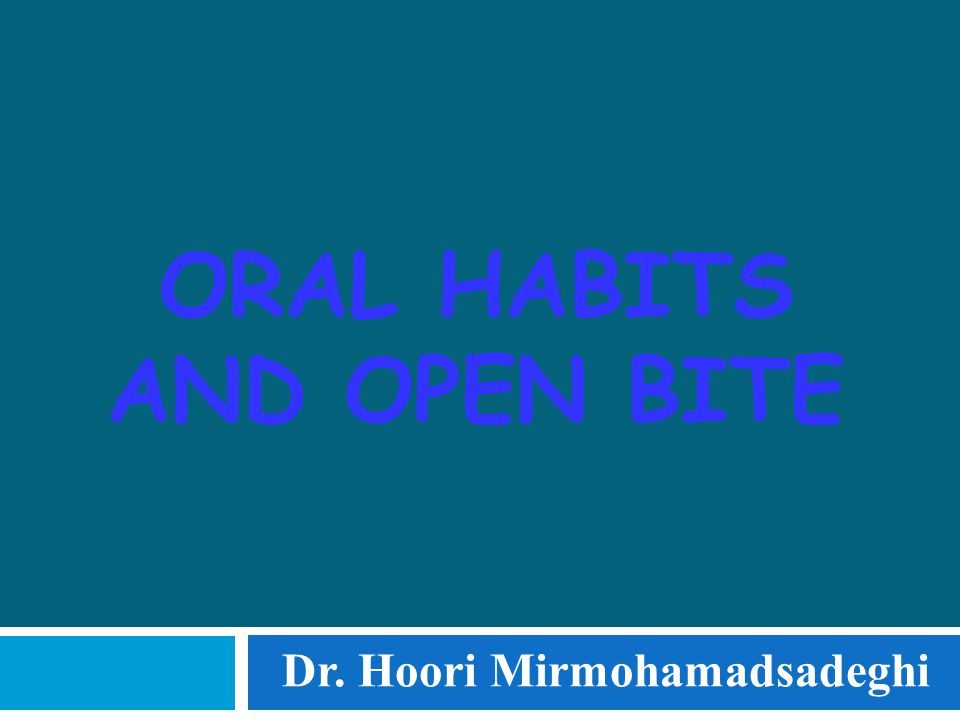 ORAL HABITS  References  Proffit, William R.