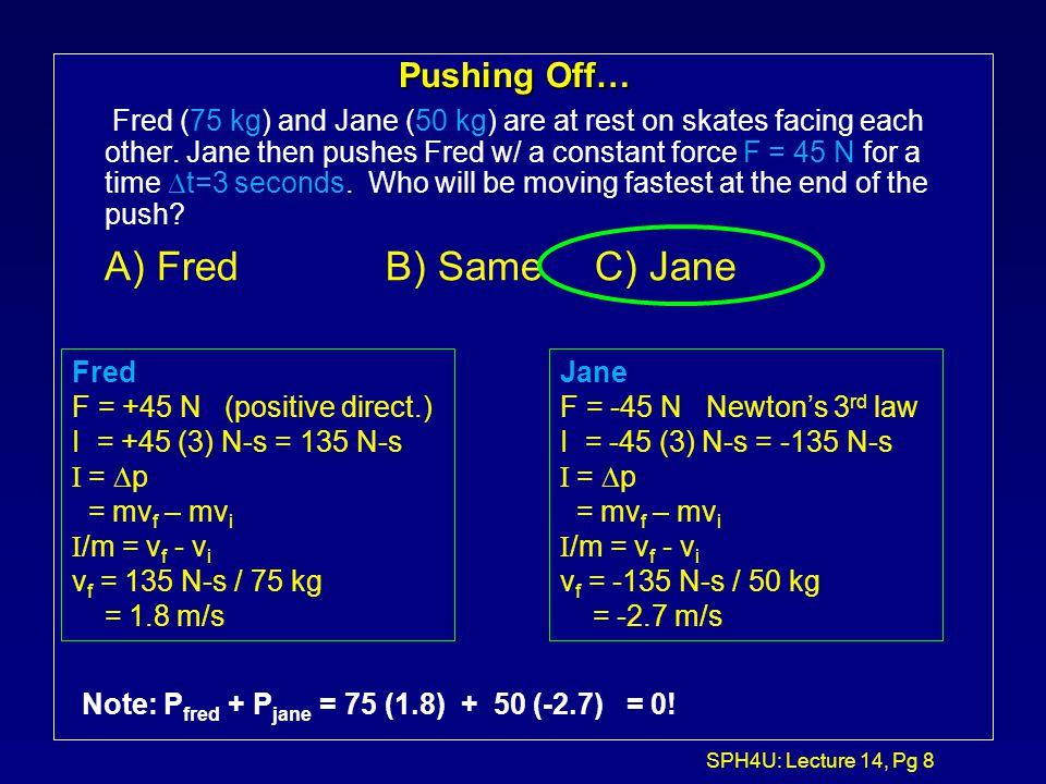 SPH4U: Lecture 14, Pg 38 Ballistic Pendulum...
