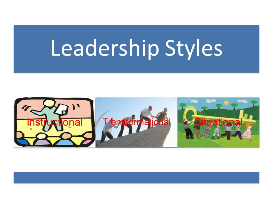Leadership Styles Instructional Transformational Situational