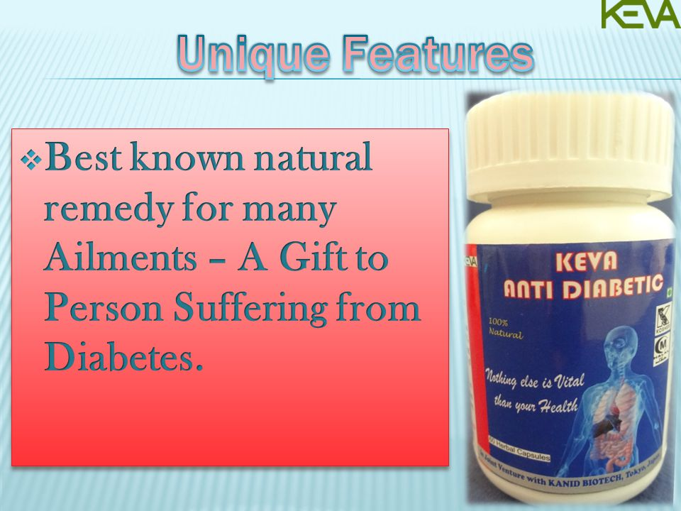  Vitalizing to lessen the daily fatigue  Helps in increasing immunity of diabetic patient to various diseases