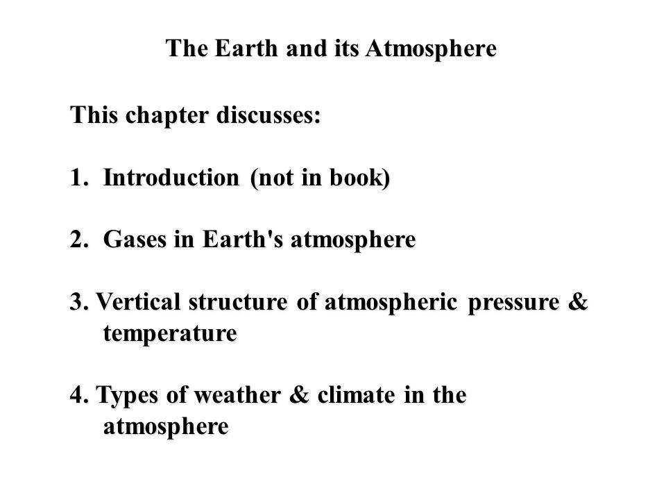 Earth s Atmosphere Our atmosphere is a thin, gaseous shell made up of mostly nitrogen and oxygen, with small amounts of other gases.