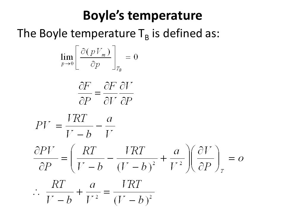 Boyle's temperature The Boyle temperature T B is defined as: