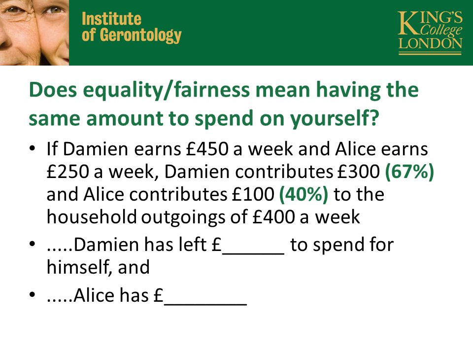 Does equality/fairness mean having the same amount to spend on yourself.