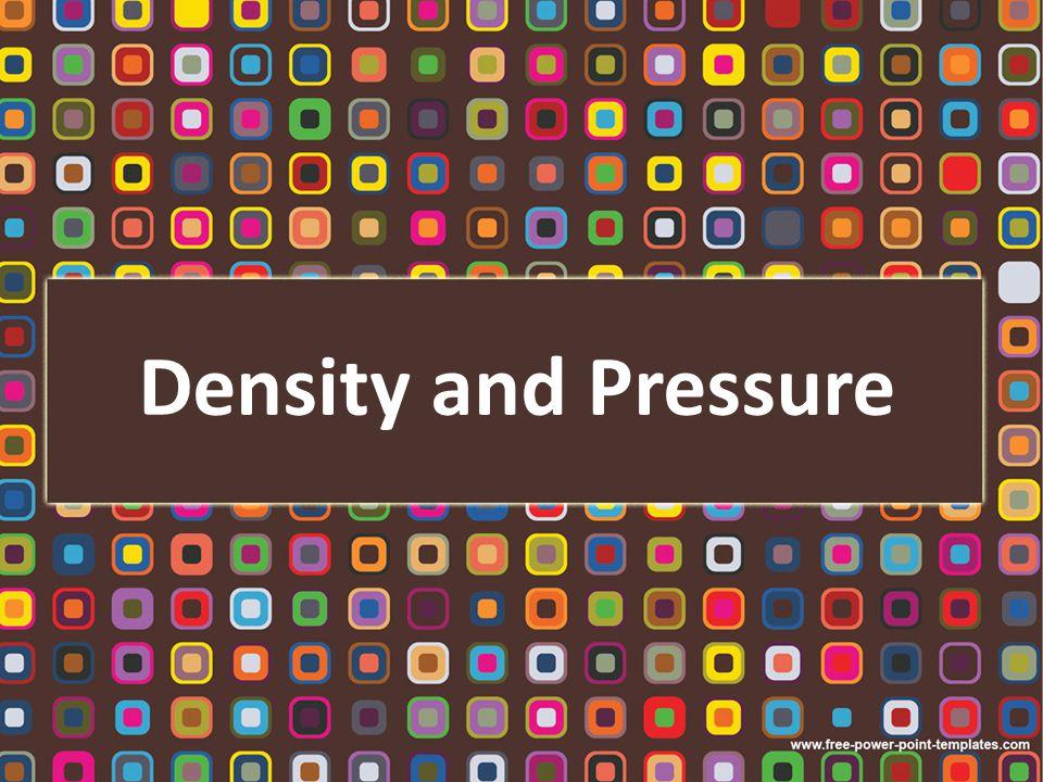 Density and Pressure