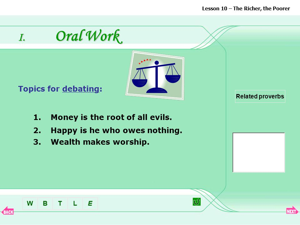 I. Oral Work Which lifestyle do you prefer, Lottie's or Bess's.