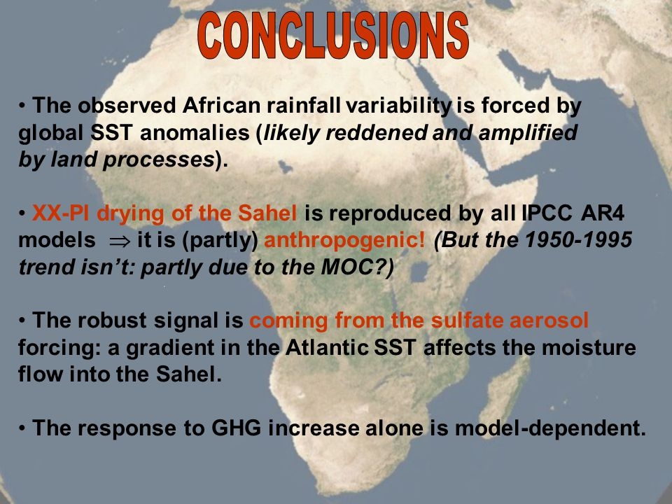The observed African rainfall variability is forced by global SST anomalies (likely reddened and amplified by land processes).