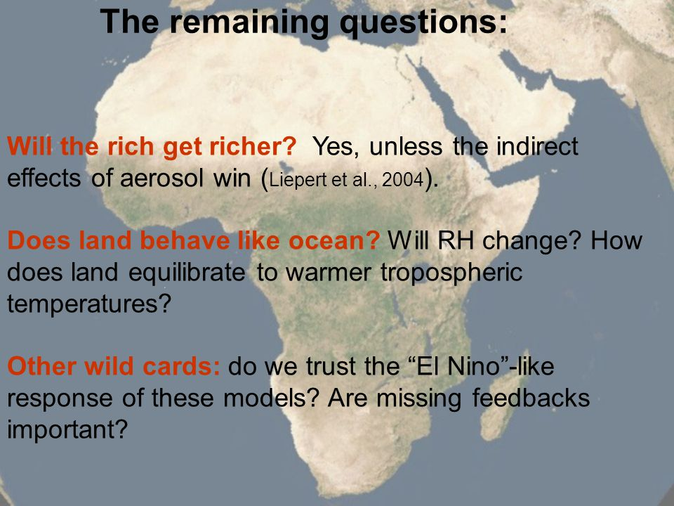 Will the rich get richer. Yes, unless the indirect effects of aerosol win ( Liepert et al., 2004 ).