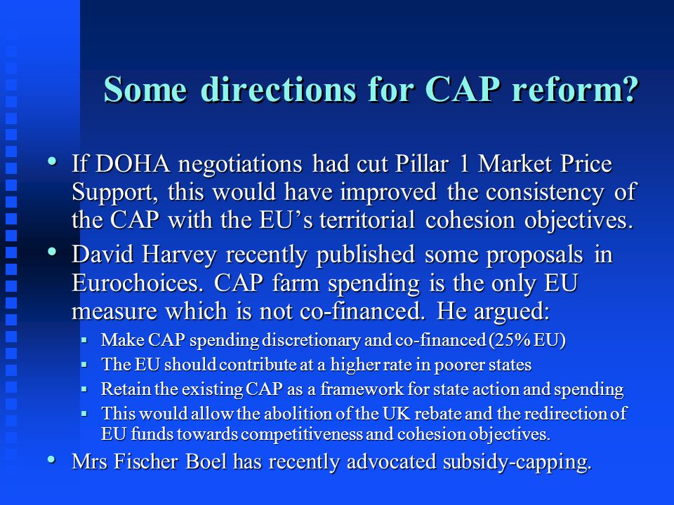 Some directions for CAP reform? If DOHA negotiations had cut Pillar 1 Market Price Support, this would have improved the consistency of the CAP with t