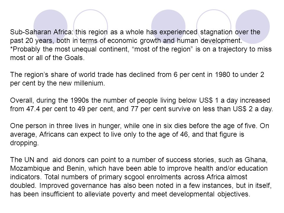 Sub-Saharan Africa: this region as a whole has experienced stagnation over the past 20 years, both in terms of economic growth and human development.