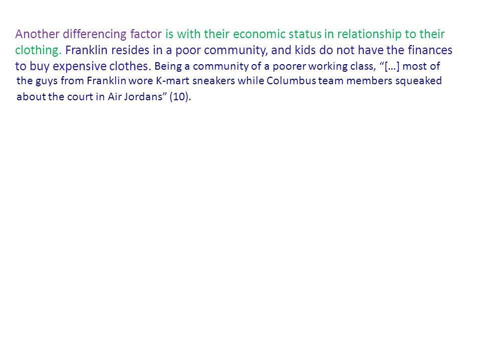 Another differencing factor is with their economic status in relationship to their clothing.