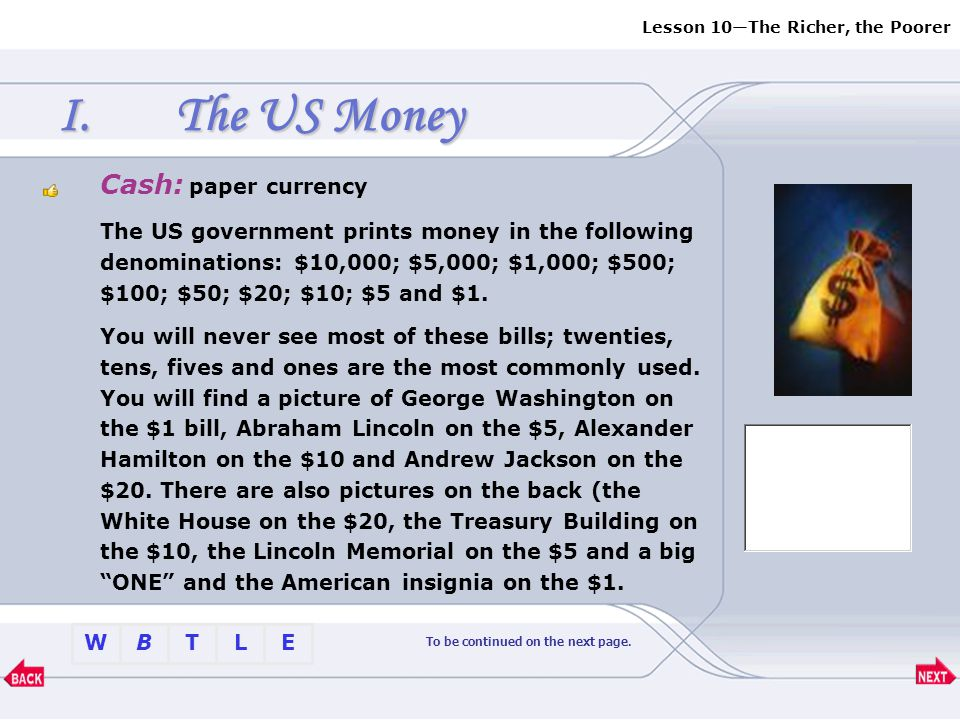 BTLEW Lesson 10—The Richer, the Poorer I. The US MoneyThe US Money II. GypsiesGypsies III. Lifestyles in AmericaLifestyles in America IV. Variety Stor