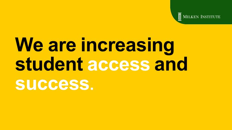 We are increasing student access and success.