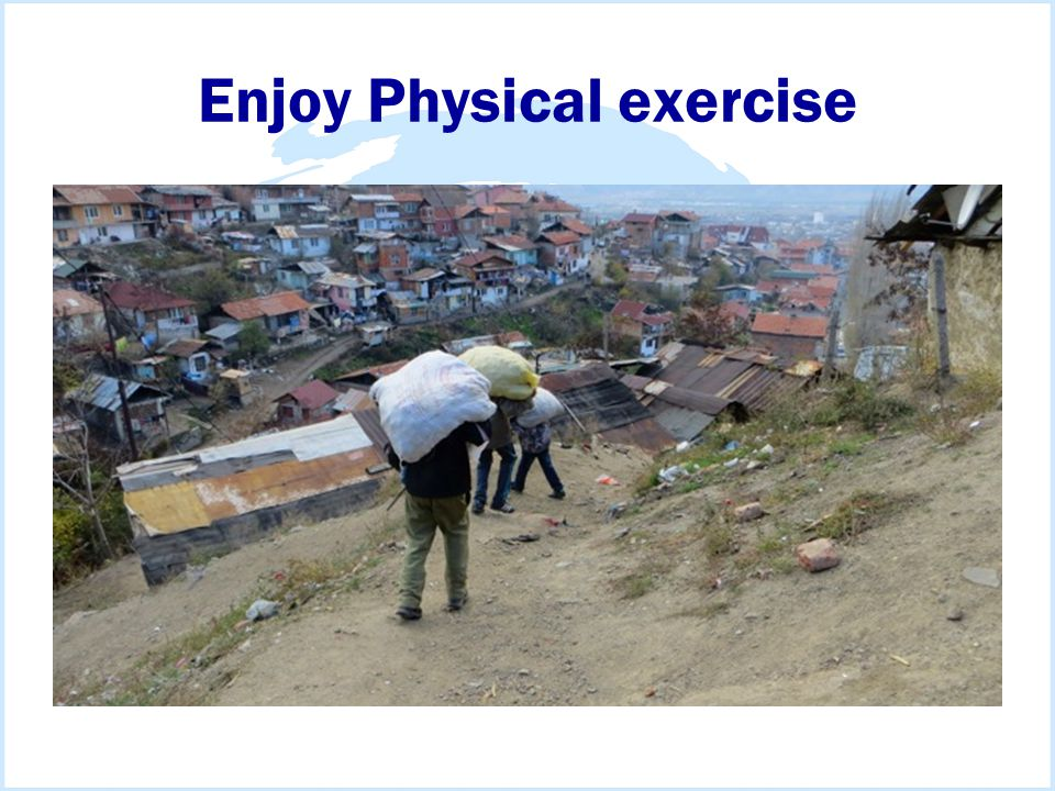Enjoy Physical exercise