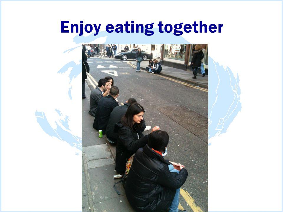 Enjoy eating together