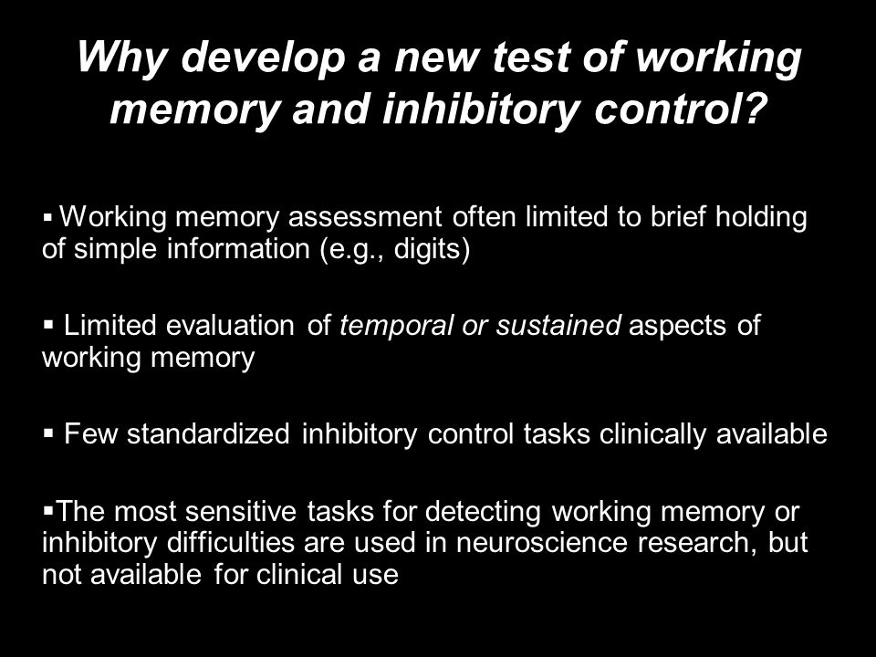 Why develop a new test of working memory and inhibitory control.