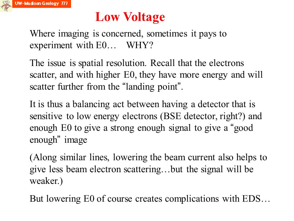 Low Voltage Where imaging is concerned, sometimes it pays to experiment with E0… WHY.