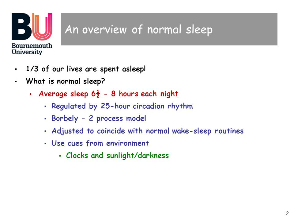 2 An overview of normal sleep  1/3 of our lives are spent asleep.