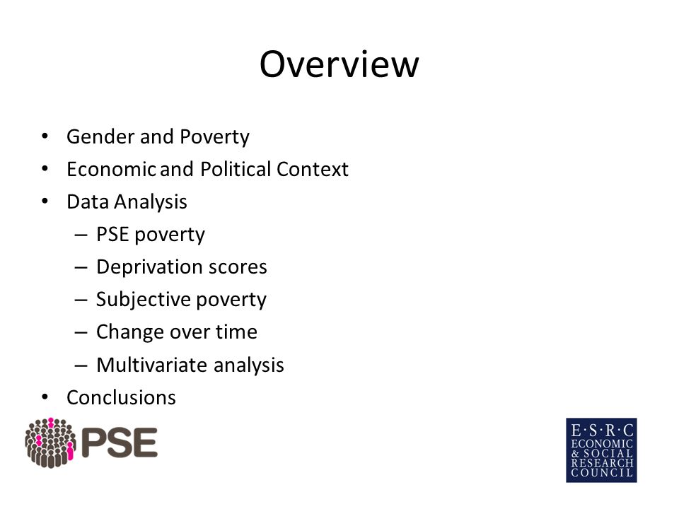 Changes Over Time – Older Women PSE poverty rates for older women have improved 2012 13% of 65-74 and 9% of 75+ were poor 1999 21% in 65-74 and 28% of 75+ were poor Deprivation scores for older women have improved 2012 1.1 for 65-74 and 0.7 of 75+ 1999 1.5 for 65-74 and 1.6 for 75+
