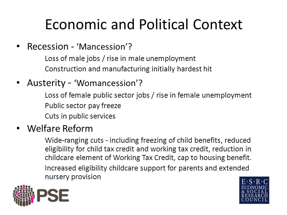 Economic and Political Context Recession - 'Mancession'.