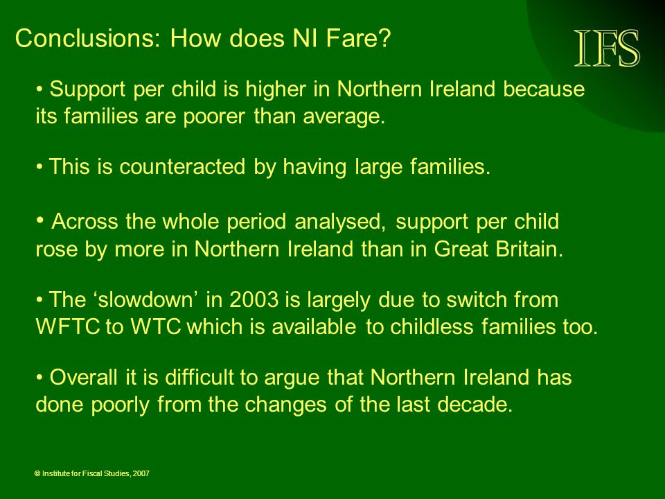 © Institute for Fiscal Studies, 2007 Conclusions: How does NI Fare.