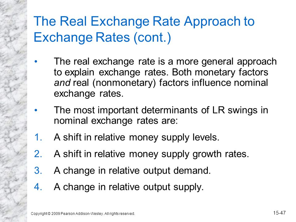 Copyright © 2009 Pearson Addison-Wesley. All rights reserved. 15-47 The Real Exchange Rate Approach to Exchange Rates (cont.) The real exchange rate i