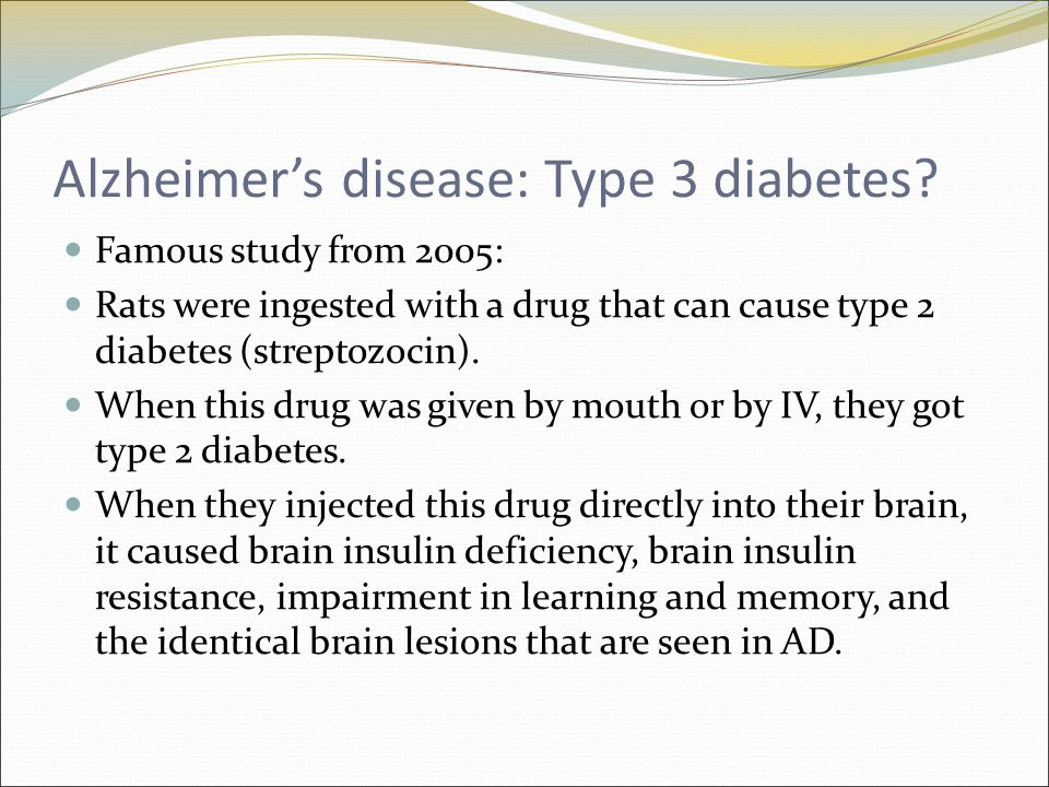 Alzheimer's disease: Type 3 diabetes.