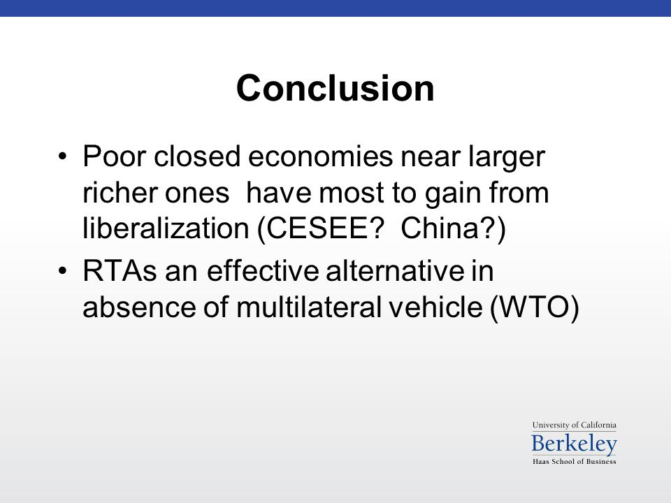 Conclusion Poor closed economies near larger richer ones have most to gain from liberalization (CESEE.
