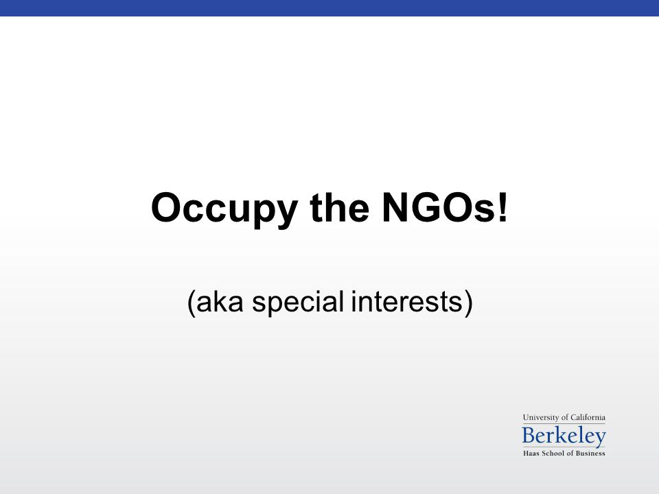 Occupy the NGOs! (aka special interests)