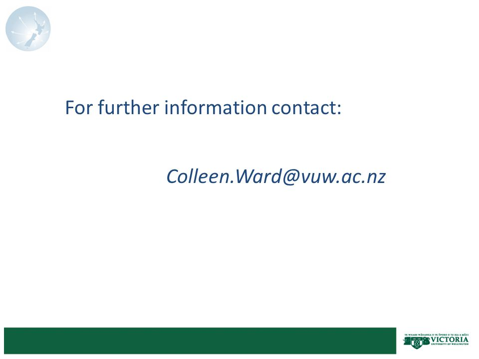 For further information contact: Colleen.Ward@vuw.ac.nz
