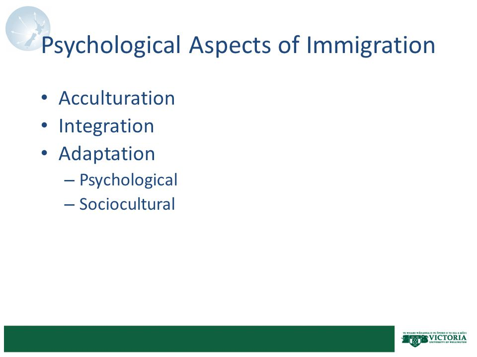 Psychological Aspects of Immigration Acculturation Integration Adaptation – Psychological – Sociocultural