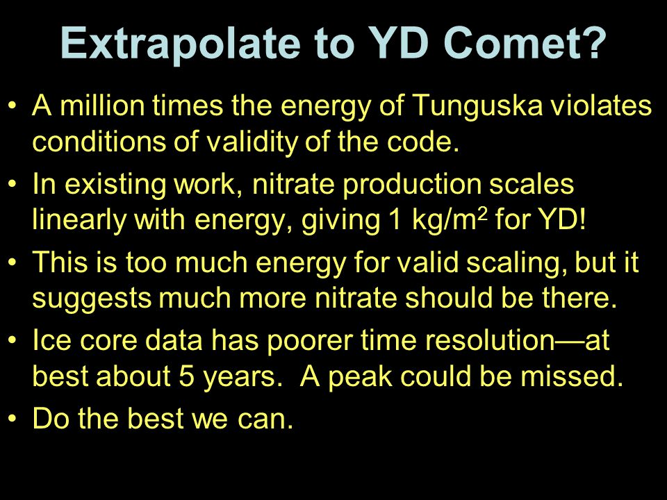 Extrapolate to YD Comet.
