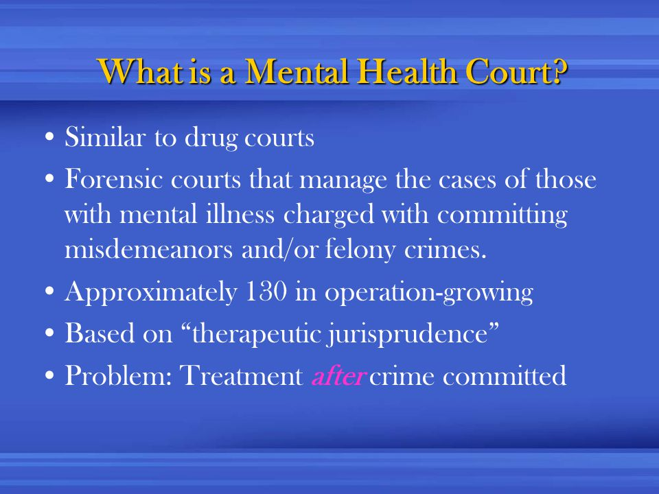 What is a Mental Health Court.