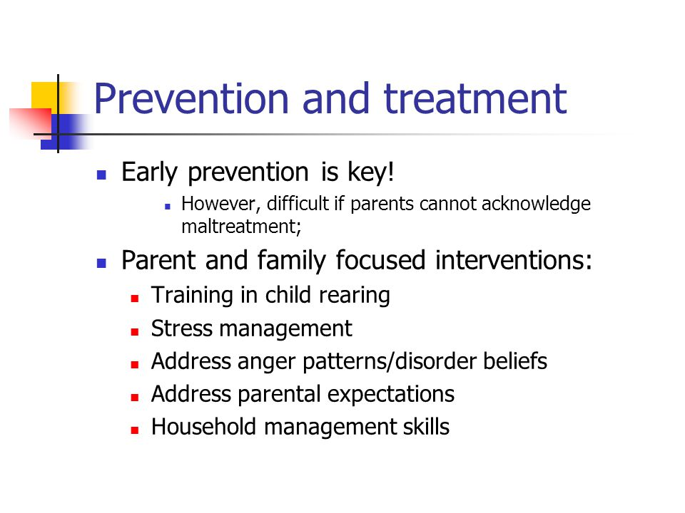 Prevention and treatment Early prevention is key.