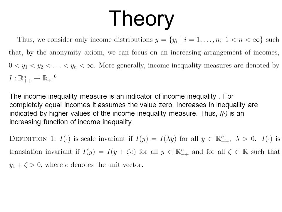 Theory The income inequality measure is an indicator of income inequality.