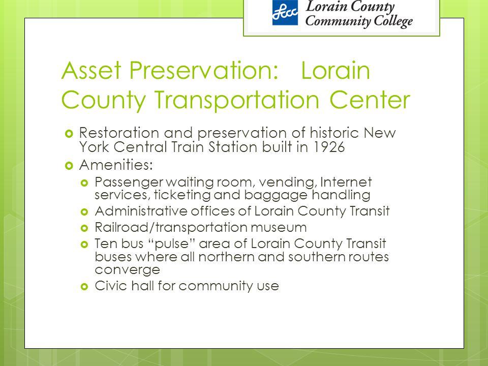 Asset Preservation: Lorain County Transportation Center  Restoration and preservation of historic New York Central Train Station built in 1926  Amen