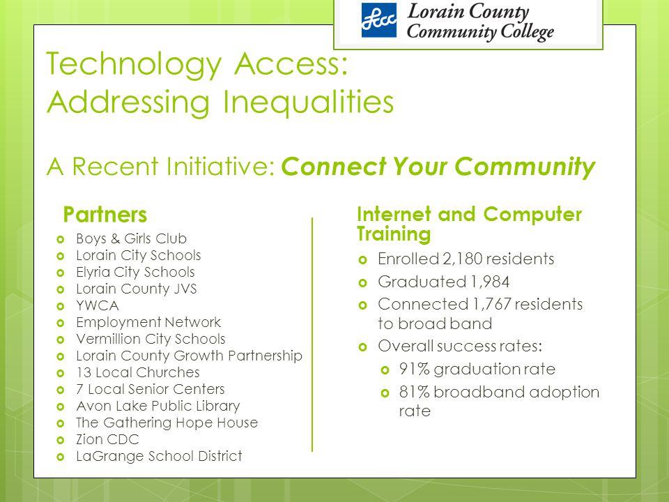 Technology Access: Addressing Inequalities Partners  Boys & Girls Club  Lorain City Schools  Elyria City Schools  Lorain County JVS  YWCA  Emplo