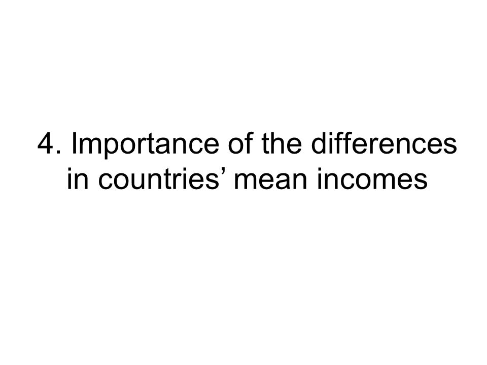4. Importance of the differences in countries' mean incomes