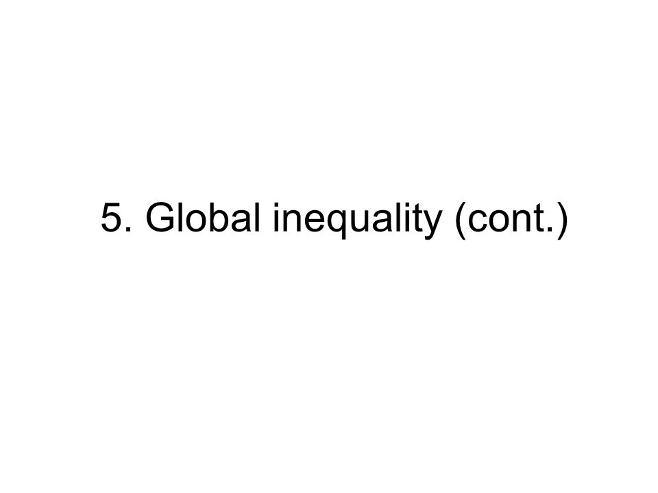 5. Global inequality (cont.)