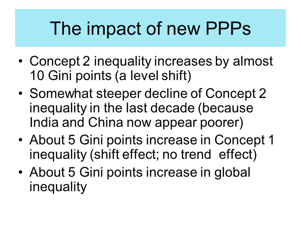 Assume globalization is good for for poor, populous countries, no effect on within-national distribution In the current constellation, India and China grow faster => global inequality ↓ (mean income convergence, lower global inequality) Decouple poor and populous; let China and India be rich No change in individual effects of gloablization; mean convergence continues but global inequality may now go ↑ Conclusion.