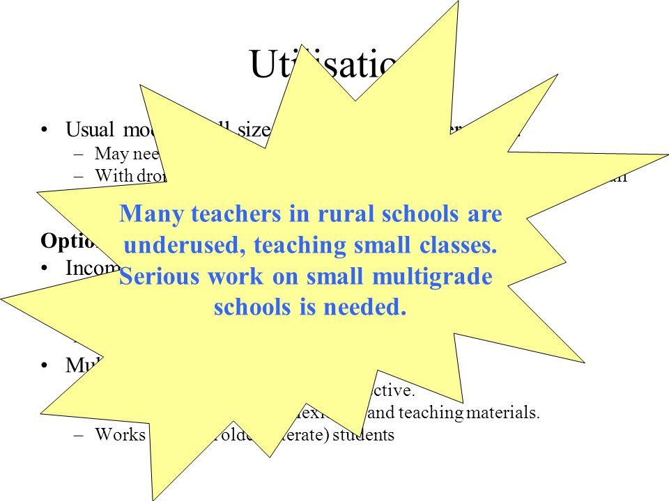 Utilisation Usual model – full size school, 1 teacher per grade.