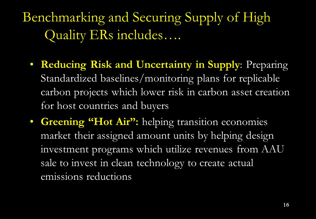 16 Benchmarking and Securing Supply of High Quality ERs includes….